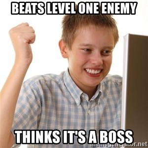Noob kid - Beats level one enemy thinks it's a boss