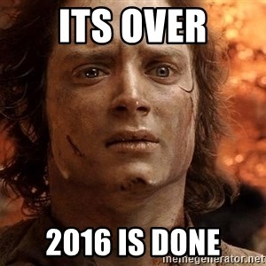 Frodo  - ITS OVER 2016 is done