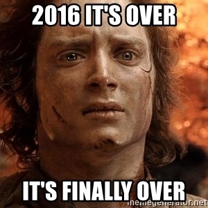 Frodo  - 2016 It's over It's finally over