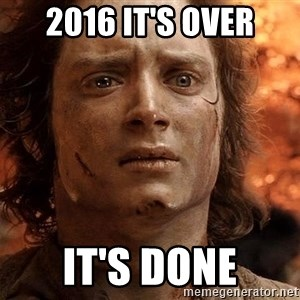 Frodo  - 2016 It's over It's done