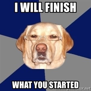 Racist Dog - i will finish what you started