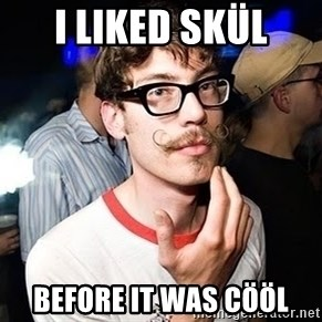 Super Smart Hipster - I liked skül Before it was cööl