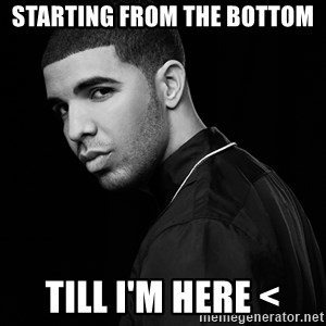 Drake quotes - starting from the bottom till i'm here <