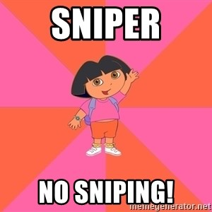 Noob Explorer Dora - sniper no sniping!