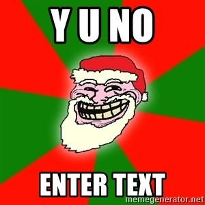 Santa Claus Troll Face - y u no enter text