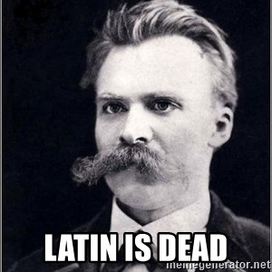 Nietzsche -  LATIN IS DEAD