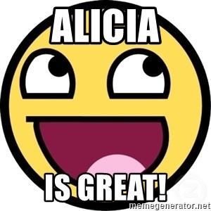 Awesome Smiley - Alicia Is great!
