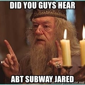 dumbledore fingers - did you guys hear abt subway jared