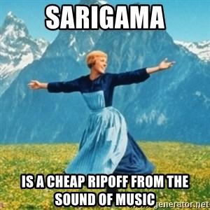 Sound Of Music Lady - Sarigama is a cheap ripoff from the sound of music