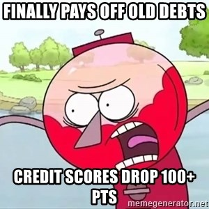 annoying benson  - Finally Pays off old debts Credit scores drop 100+ pts