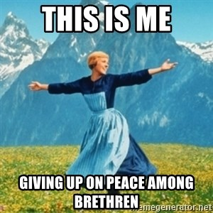 Sound Of Music Lady - This Is Me Giving up on peace among brethren