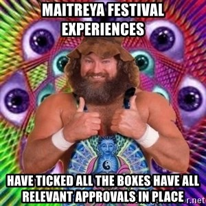 PSYLOL - Maitreya Festival experiences have ticked all the boxes have all relevant approvals in place