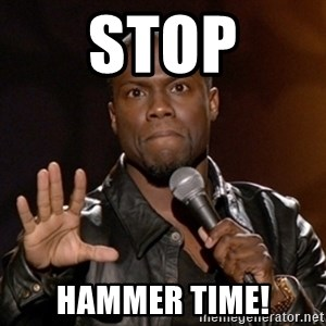 Kevin Hart - Stop Hammer time!