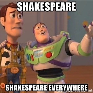 ToyStorys - Shakespeare Shakespeare everywhere