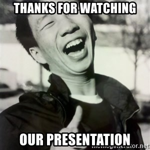 Troll Asian - thanks for watching our presentation