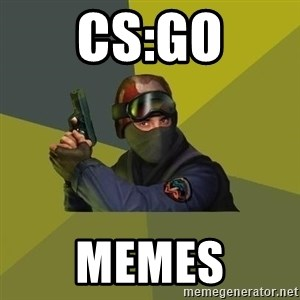 Counter Strike - CS:GO MEMES