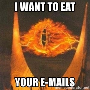Eye of Sauron - I WANT TO EAT YOUR E-MAILS