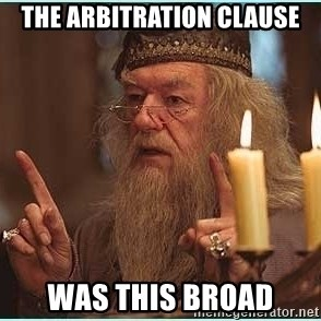 dumbledore fingers - the arbitration clause was this broad