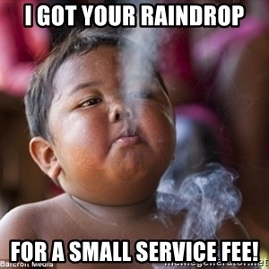 Smoking Baby - i got your raindrop for a small service fee!