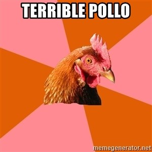 Anti Joke Chicken - Terrible pollo