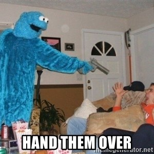 Bad Ass Cookie Monster -  Hand them over