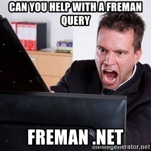 Angry Computer User - Can You help with a freman query Freman .NET