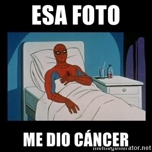 it gave me cancer - Esa foto  Me dio cáncer