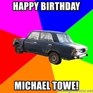 AdviceCar - Happy birthday  Michael towe!