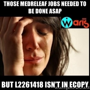 Mehbooba - those medreleaf jobs needed to be done asap but L2261418 isn't in ecopy