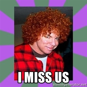 Carrot Top -  I miss us