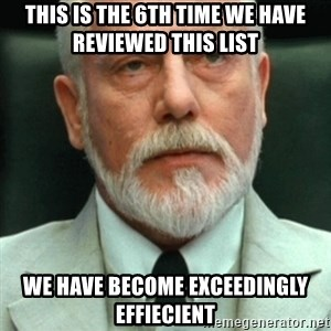 exceedingly efficient - this is the 6th time we have reviewed this list we have become exceedingly effiecient
