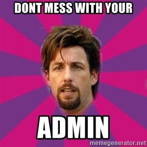 zohan - dont mess with your ADMIN