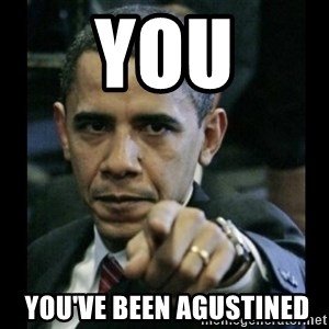 obama pointing - You  you've been agustined