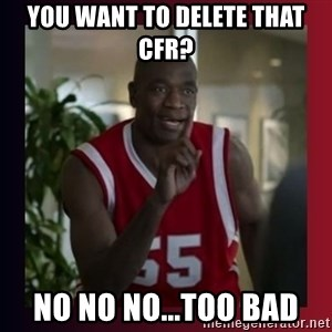 Dikembe Mutombo - You want to delete that CFR? NO NO NO...TOO BAD