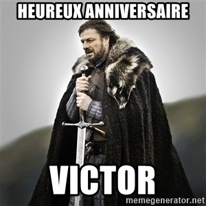 Game of Thrones - Heureux anniversaire Victor