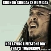 Jack Sparrow Reaction - Rhonda Sunday is rum day Not laying limestone day that's  tomorrow