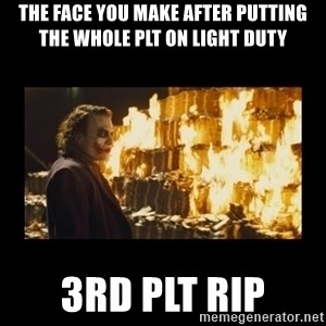 Joker's Message - The face you make after putting the whole plt on light duty 3rd plt rip