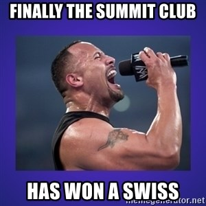 The Rock Catchphrase - finally the summit club has won a swiss