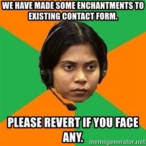 Stereotypical Indian Telemarketer - We have made some enchantments to existing contact form. Please revert if you face any.