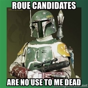 Boba Fett - Roue candidates are no use to me dead