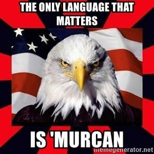 Bald Eagle - The only language that matters is 'murcan
