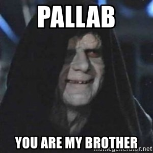 Sith Lord - PALLAB YOU ARE MY BROTHER