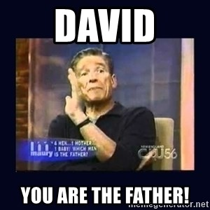 Maury Povich Father - DAvid You are the father!