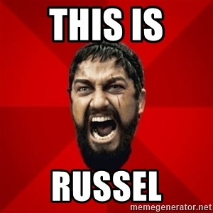 THIS IS SPARTAAA!!11!1 - this is russel