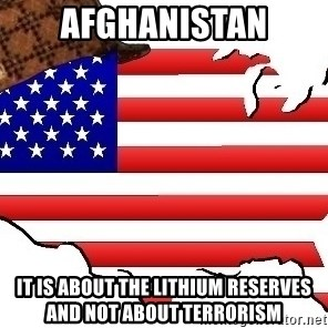 Scumbag America - afghanistan it is about the lithium reserves and not about terrorism