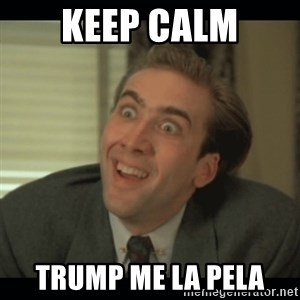 Nick Cage - Keep Calm Trump me la pela