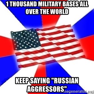 """American Flag - 1 thousand military bases all over the world keep saying """"russian aggressors"""""""