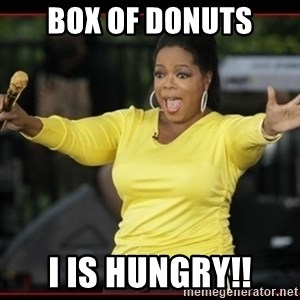 Overly-Excited Oprah!!!  - box of donuts i is hungry!!