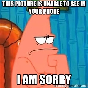 Patrick Wtf? - this picture is unable to see in your phone i am sorry