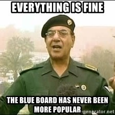Baghdad Bob - Everything is fine The blue board has never been more popular